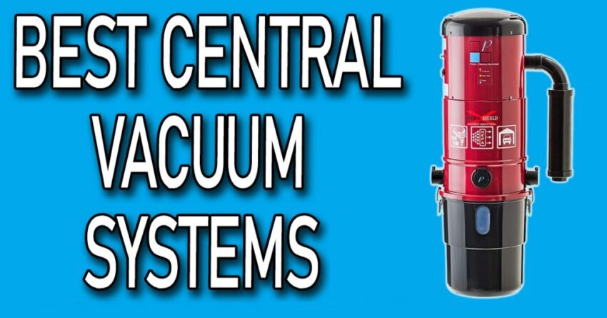 Best Central Vacuum Systems