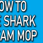 How to Use Shark Steam Mop