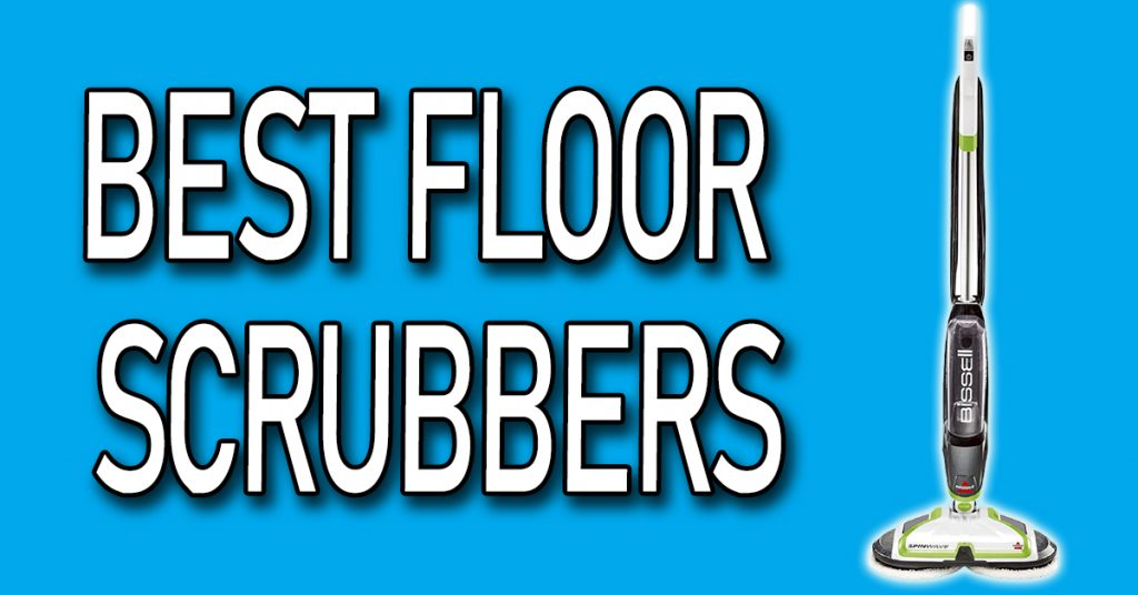 Best Floor Scrubbers in 2021
