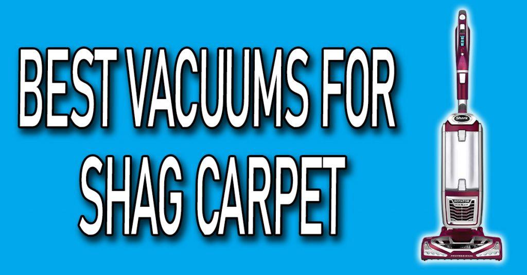 Best Vacuums for Shag Carpet